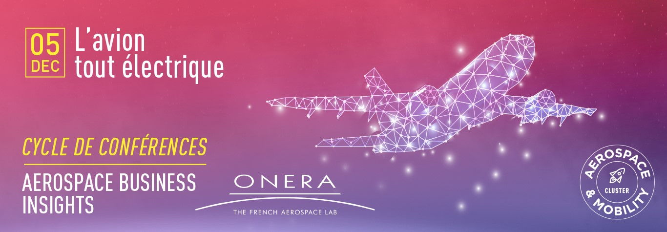 """2nd TBS-ONERA [FR] Conference """" All electric aircraft"""" – Jean Hermetz, Dec. 5, 2019 – Bosco Amphitheater, 6.30pm"""